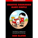 Creative Drumming Made Simple -  Dan Slater   (Drums)  - Dan Slater. Sftcvr/Online Audio Book