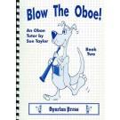 Blow The Oboe! Book 2 -    Sue Taylor (Oboe)  - Spartan Press. Spiral Bound Book