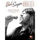 Bob Seger for Ukulele -  Bob Seger   (Ukulele)  - Hal Leonard. Softcover Book
