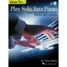 How to Play Solo Jazz Piano -  John Valerio   (Piano) How ToåÉ - Hal Leonard. Sftcvr/Online Audio Book