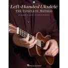 Left-Handed Ukulele - The Complete Method -  Barrett Tagliarino John R. Nicholson   (Ukulele)  - Hal Leonard. Sftcvr/Online Audio Book