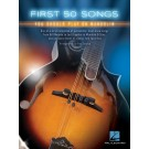 First 50 Songs You Should Play on Mandolin - Fred Sokolow    (Mandolin) First 50 - Hal Leonard. Softcover Book