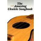 More Amazing Ukulele Songbook -     (Ukulele)  - Sasha Music Publishing. Softcover Book