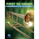 First 50 Songs You Should Play on the Trombone -     (Trombone) First 50 - Hal Leonard. Softcover Book
